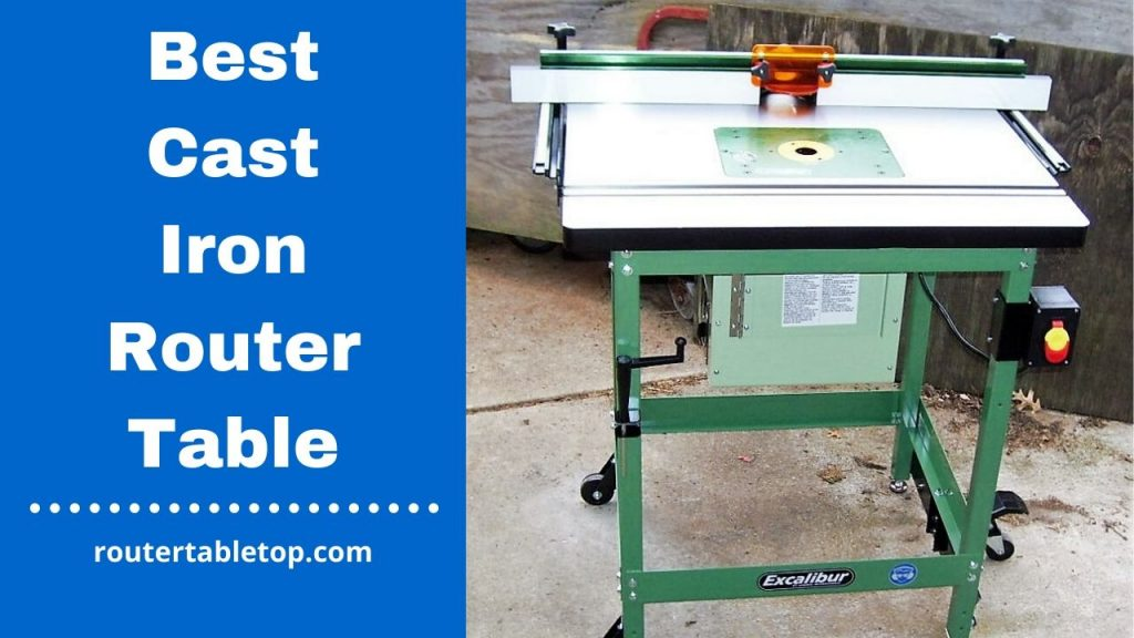 Best Cast Iron Router Table