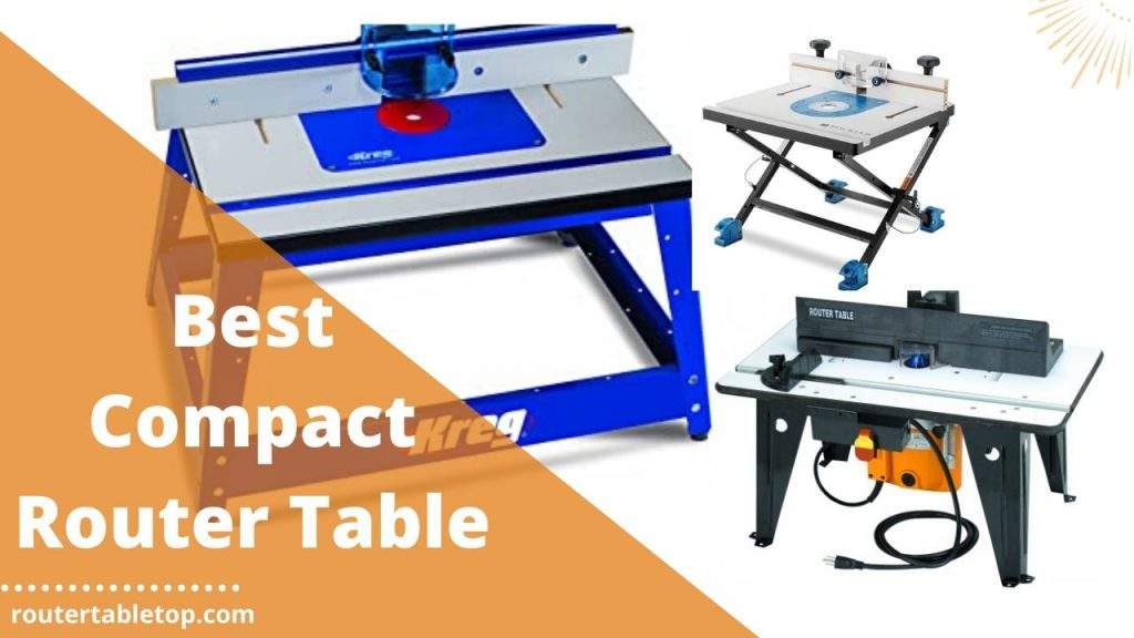 Best Compact Router Table