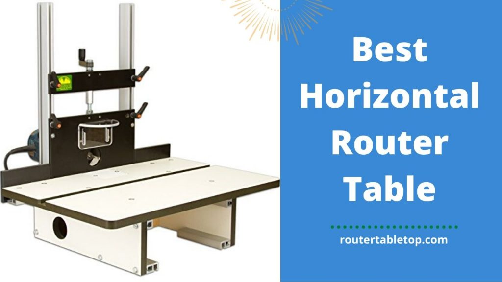 Perfect Horizontal Router Table