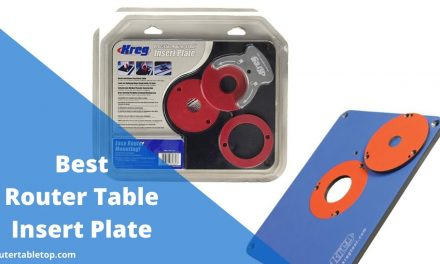 10 Best Router Table Insert Plate Review 2021- Top Picks