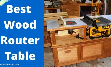 10 Best Wood Router Table Review 2021 – Find Right Model