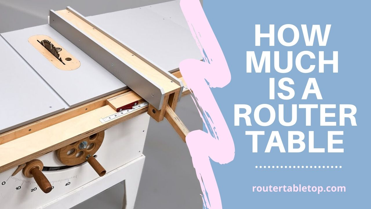 How much is a Router Table