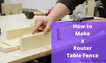How to Make Router Table Fence – 7 Steps