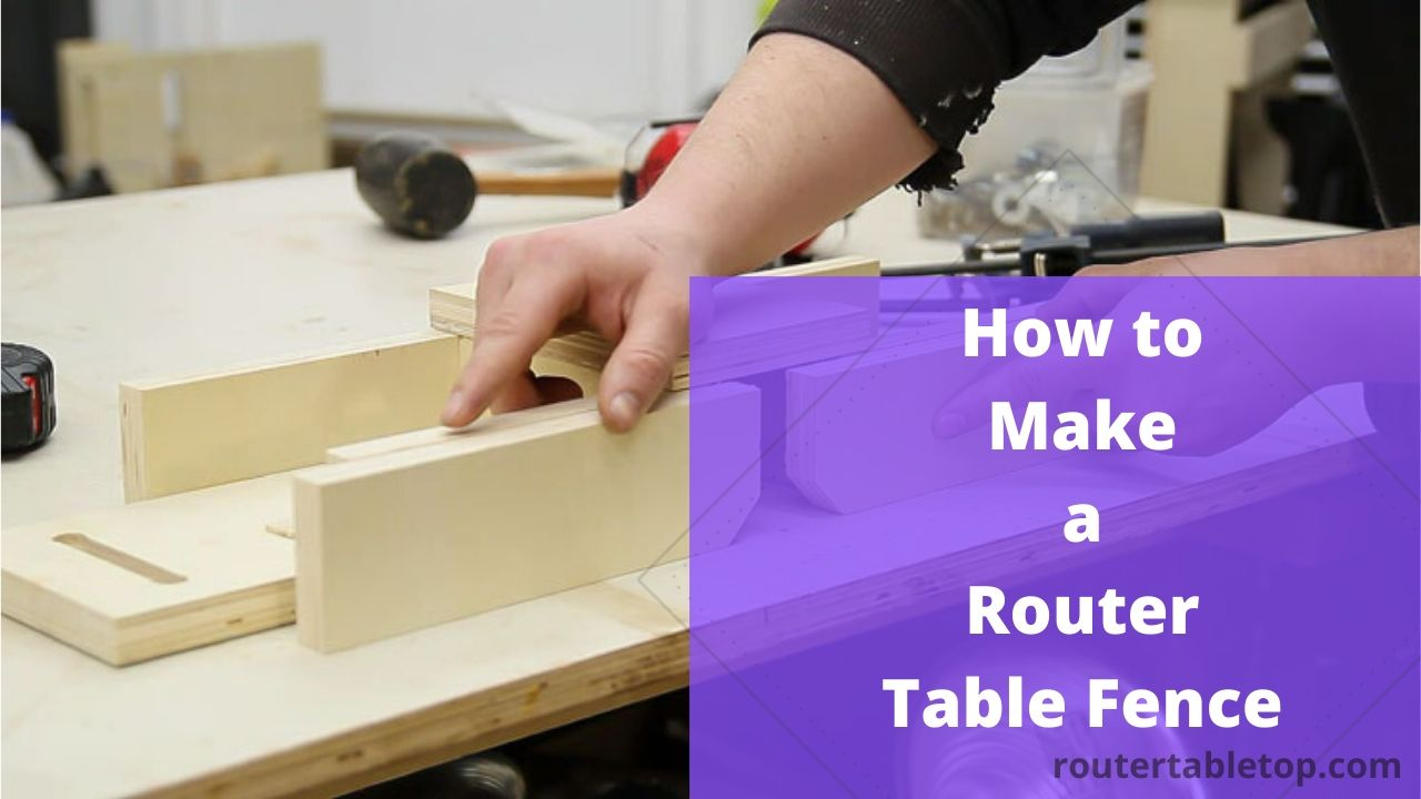 How to Make a Router Table Fence