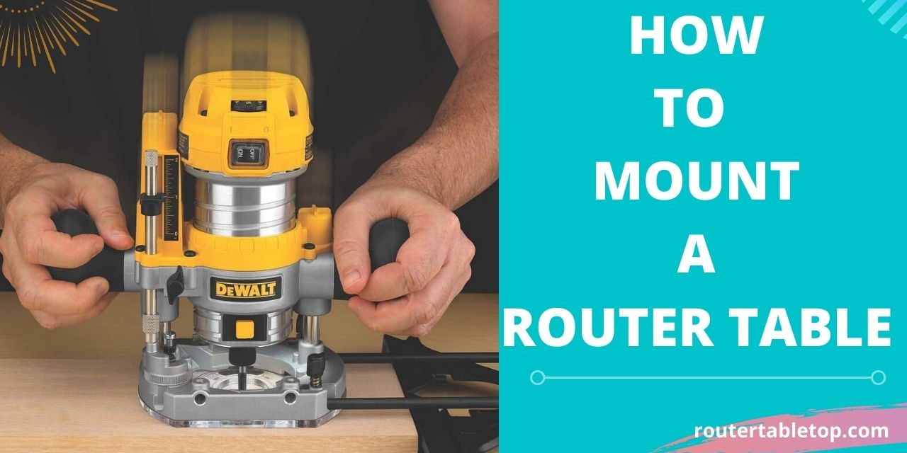 How to Mount Router to a Table – Easy Steps