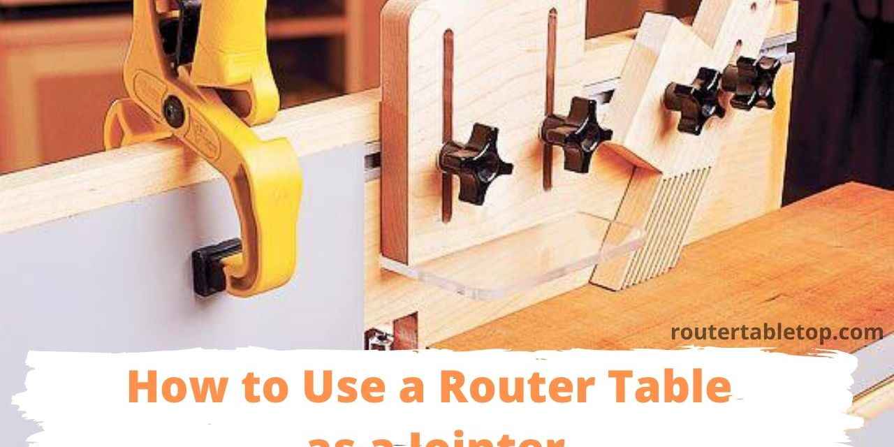 Learn How to Use a Router Table Jointer?