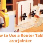 Learn How to Use a Router Table as a Jointer?