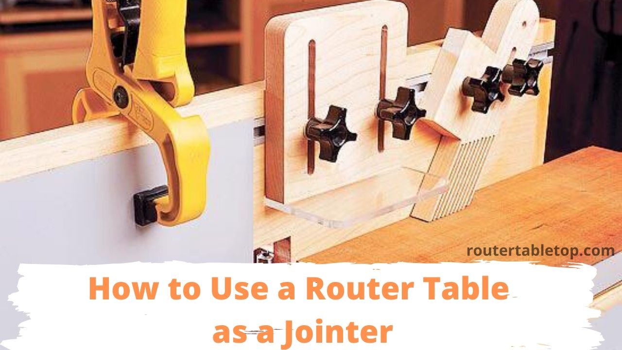 How to Use a Router Table as a Jointer