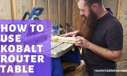 How to Use Kobalt Router Table – 10 Easy Tips & Guides