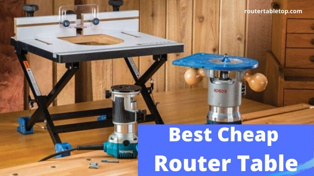 best cheap Router Table