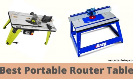 10 Best Portable Router Table 2020 – Expert Review